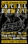 CATCH ALL SHOW 2013