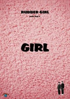 ラバーガール solo live+「GIRL」