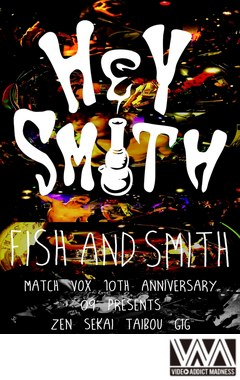 "HEY-SMITH LIVE""FISH AND SMITH"" from ZEN SEKAI TAIBOU GIG / HEY-SMITH"